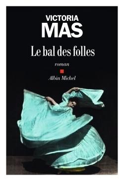 LE BAL DES FOLLES - PRIX RENAUDOT DES LYCEENS 2019