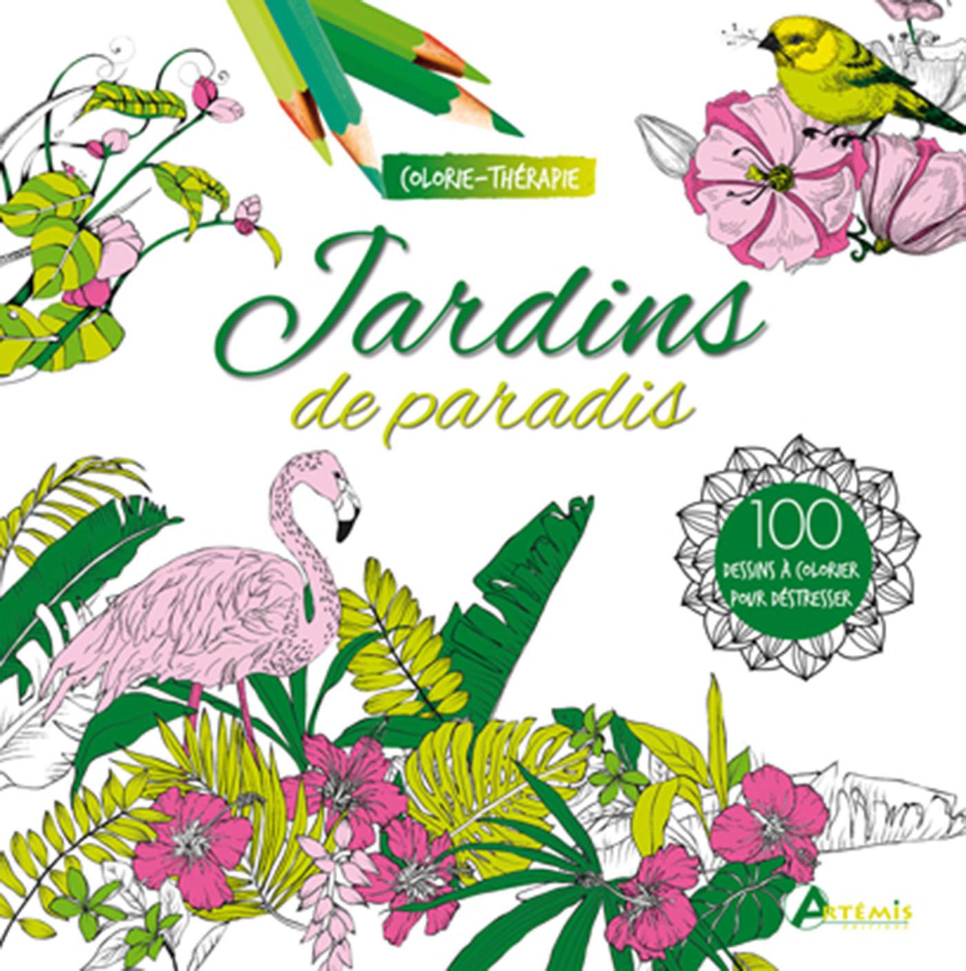 JARDINS DE PARADIS 100 DESSINS A COLORIER