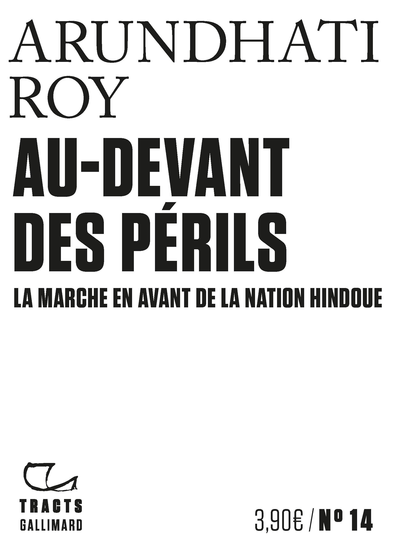 AU-DEVANT DES PERILS - LA MARCHE EN AVANT DE LA NATION HINDOUE