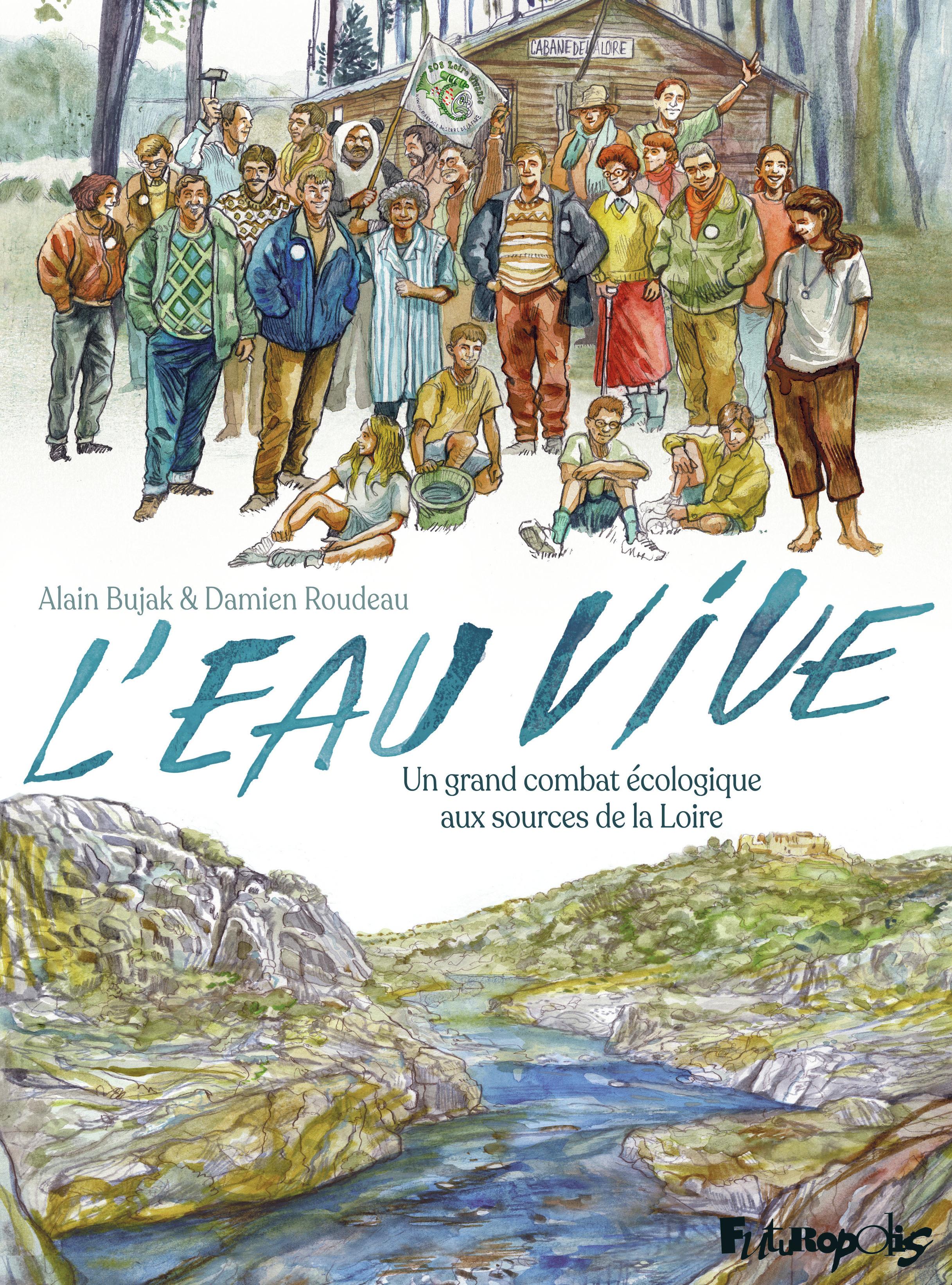 L'EAU VIVE - UN GRAND COMBAT ECOLOGIQUE AUX SOURCES DE LA LOIRE