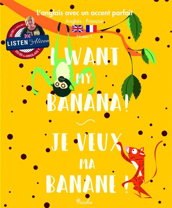 L'ANGLAIS AVEC UN ACCENT PARFAIT/I WANT MY BANANA
