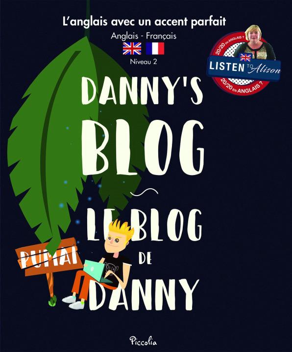 L'ANGLAIS AVEC UN ACCENT PARFAIT/DANNY'S BLOG