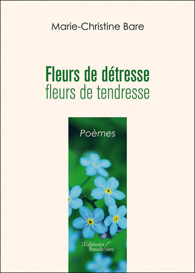 FLEURS DE DETRESSE, FLEURS DE TENDRESSE