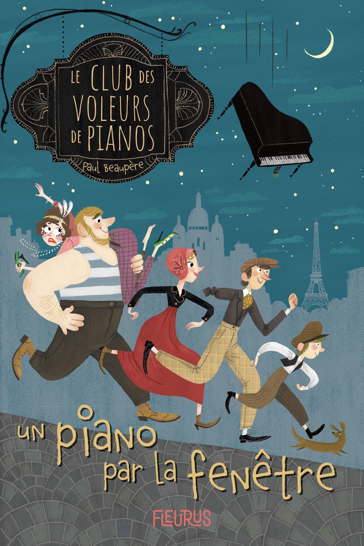 LE CLUB DES VOLEURS DE PIANOS - TOME 1 - UN PIANO PAR LA FENETRE