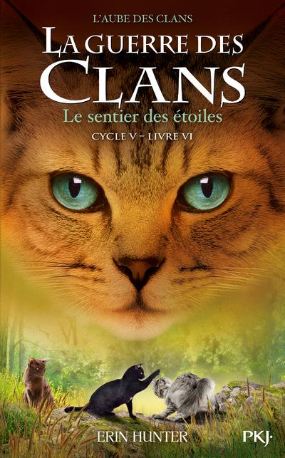 LA GUERRE DES CLANS - CYCLE V L'AUBE DES CLANS - TOME 6 LE SENTIER DES ETOILES - VOL06