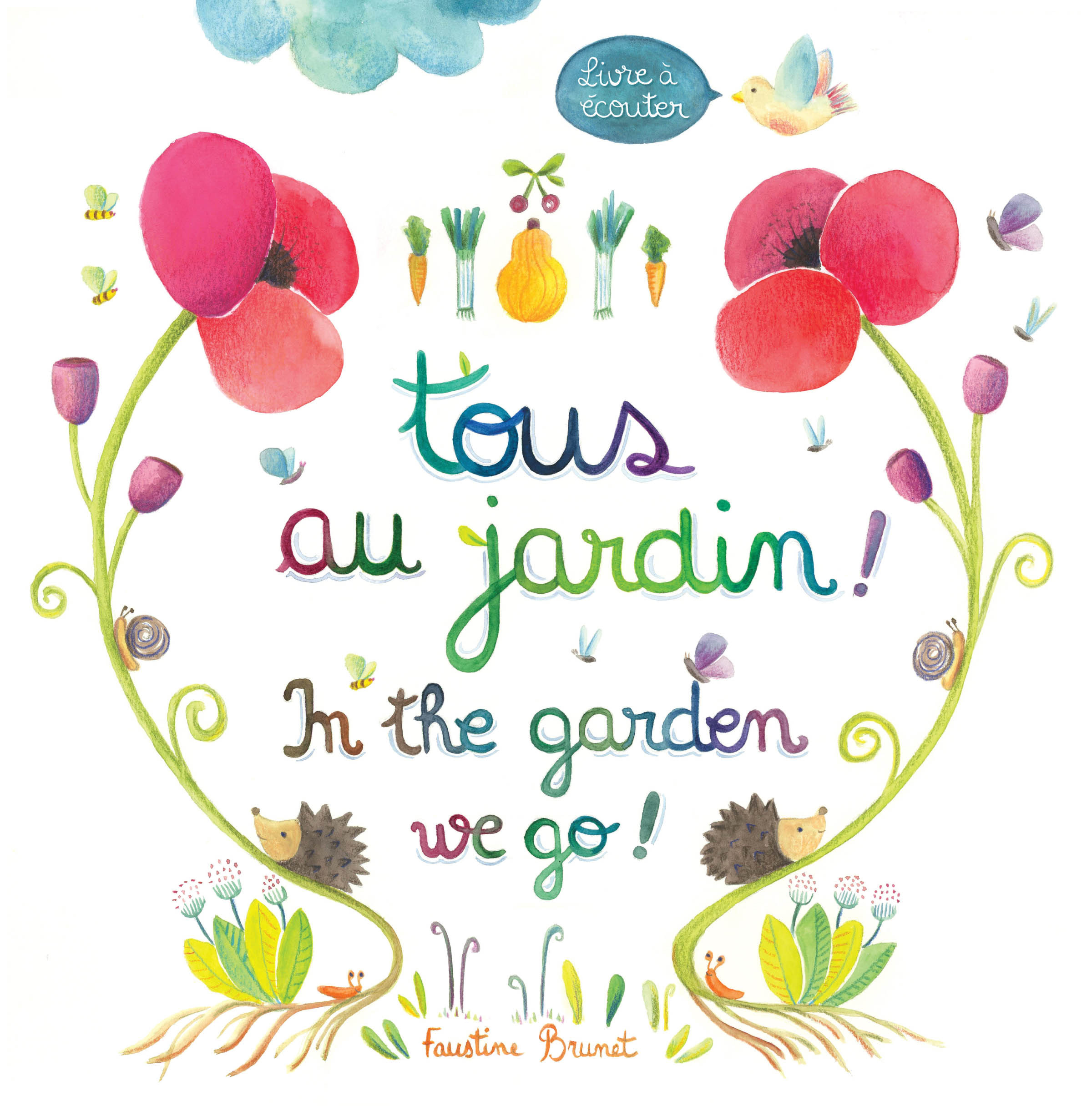 TOUS AU JARDIN! IN THE GARDEN WE GO