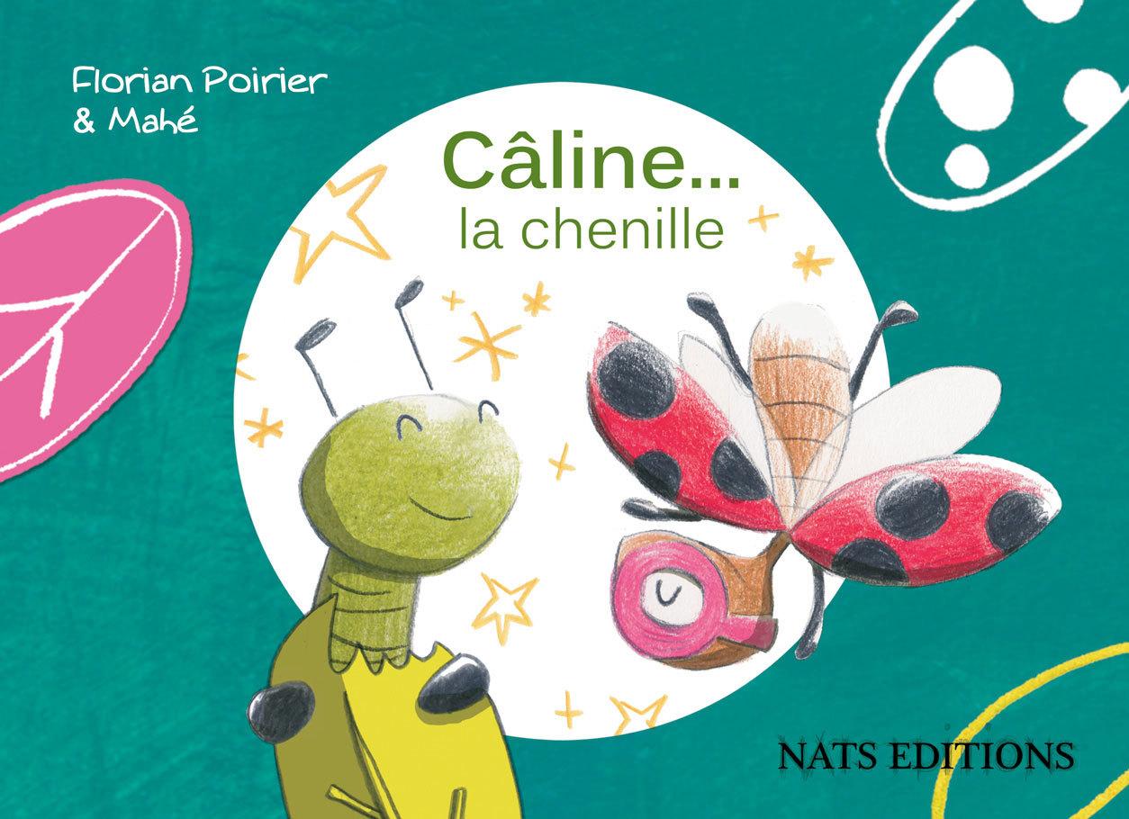 CALINE LA CHENILLE