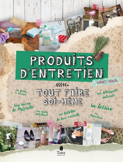 PRODUITS D'ENTRETIEN : TOUT FAIRE SOI-MEME