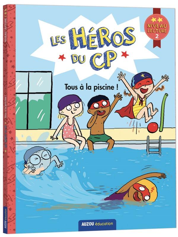 LES HEROS DU CP - PREMIERES LECTURES NIVEAU 2 TOUS A LA PISCINE !