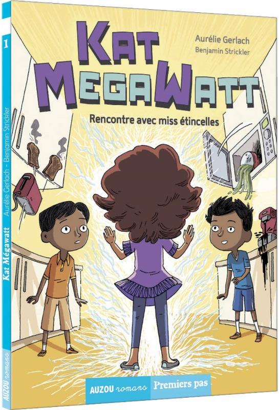 KAT MEGAWATT - TOME 1 RENCONTRE AVEC MISS ETINCELLES