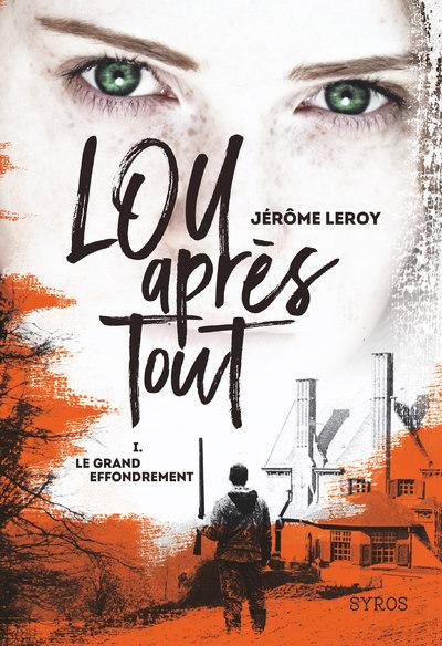 LOU APRES TOUT - TOME 1 LE GRAND EFFONDREMENT - VOL01