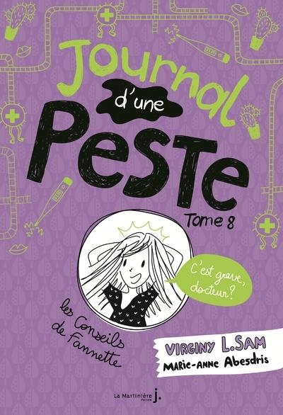 JOURNAL D'UNE PESTE - TOME 8 C'EST GRAVE, DOCTEUR ?