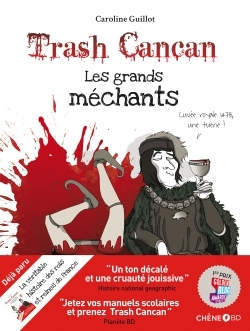 TRASH CANCAN, LES GRANDS MECHANTS