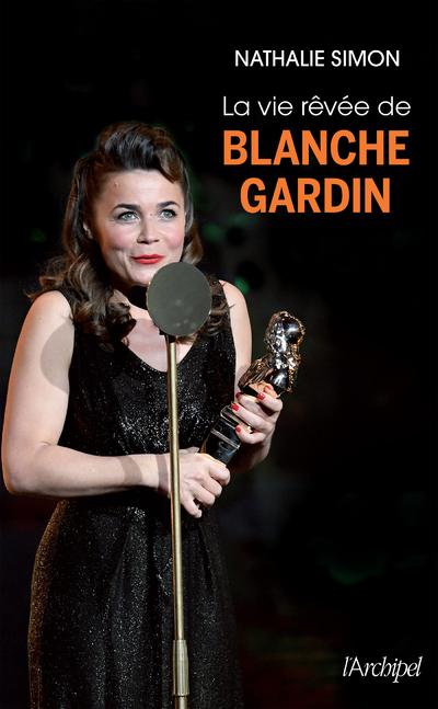LA VIE REVEE DE BLANCHE GARDIN