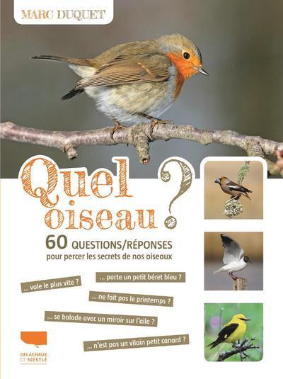 QUEL OISEAU ? - 60 QUESTIONS/REPONSES POUR PERCER LES SECRETS DE NOS OISEAUX