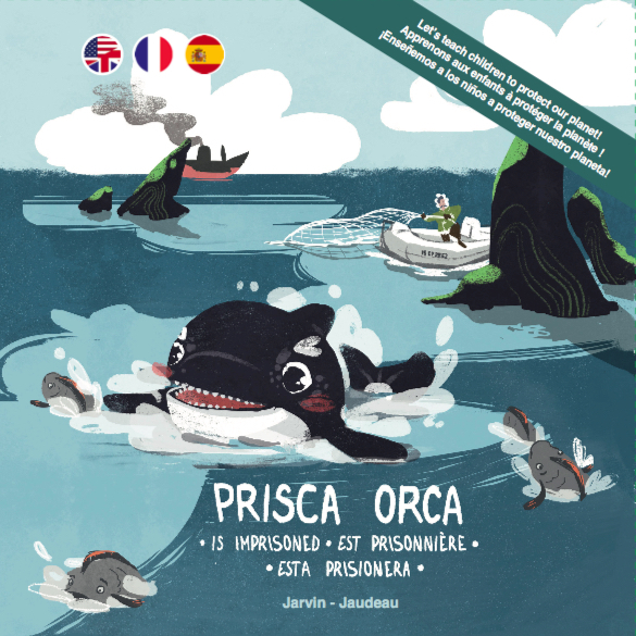 PRISCA ORCA...EST PRISONNIERE  IS IMPRISONED  ESTA PRISIONERA (EDITION TRILINGUE)
