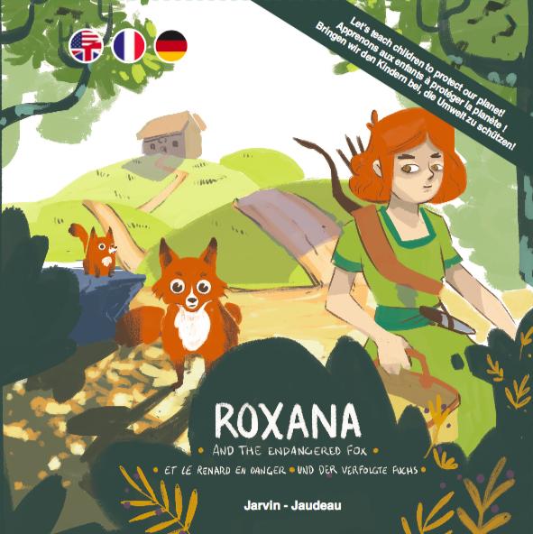 ROXANA...ET LE RENARD EN DANGER  AND THE ENDANGERED FOX  UND DER VERFOLGTE FUCHS (TRILINGUE)
