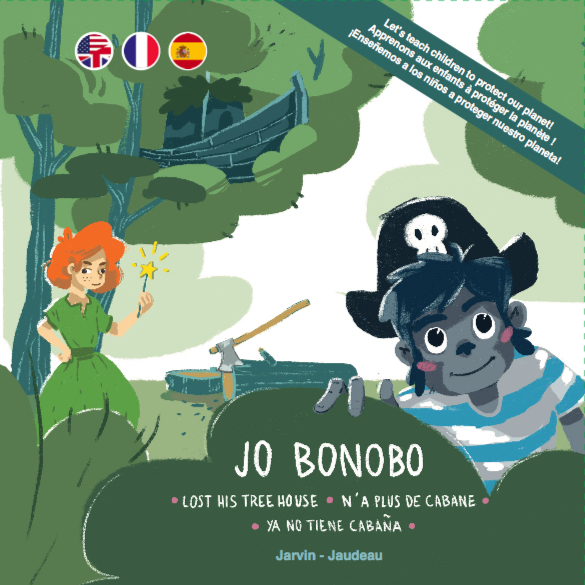 JO BONOBO...N'A PLUS DE CABANE  LOST HIS TREE HOUSE  YA NO TIENE CABANA (EDITION TRILINGUE)