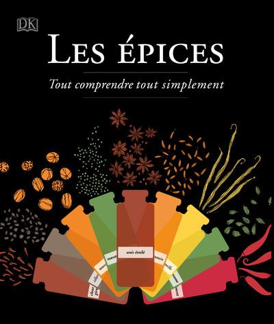 LES EPICES - TOUT COMPRENDRE TOUT SIMPLEMENT