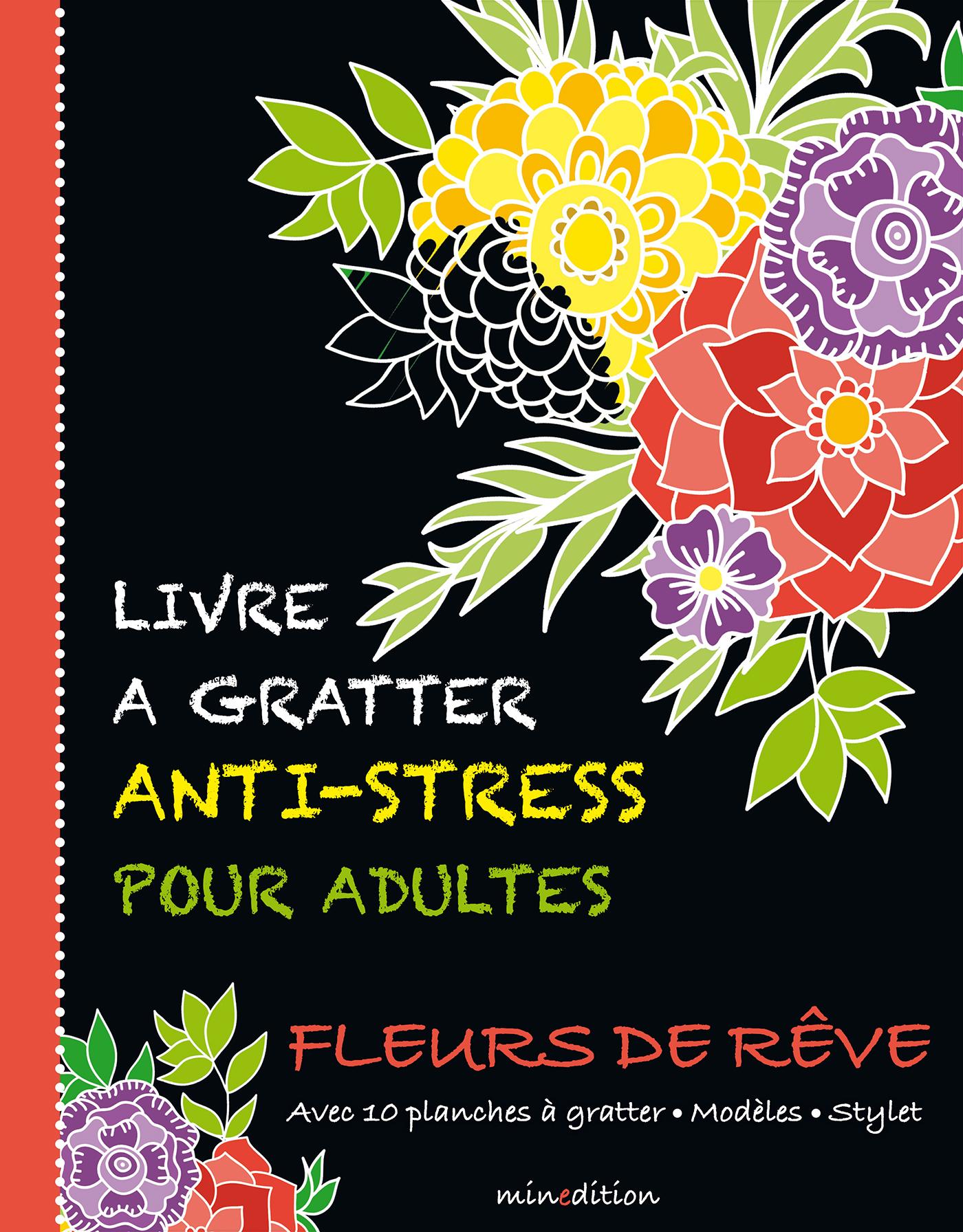 LIVRE A GRATTER ANTI-STRESS POUR ADULTES - FLEURS DE REVE