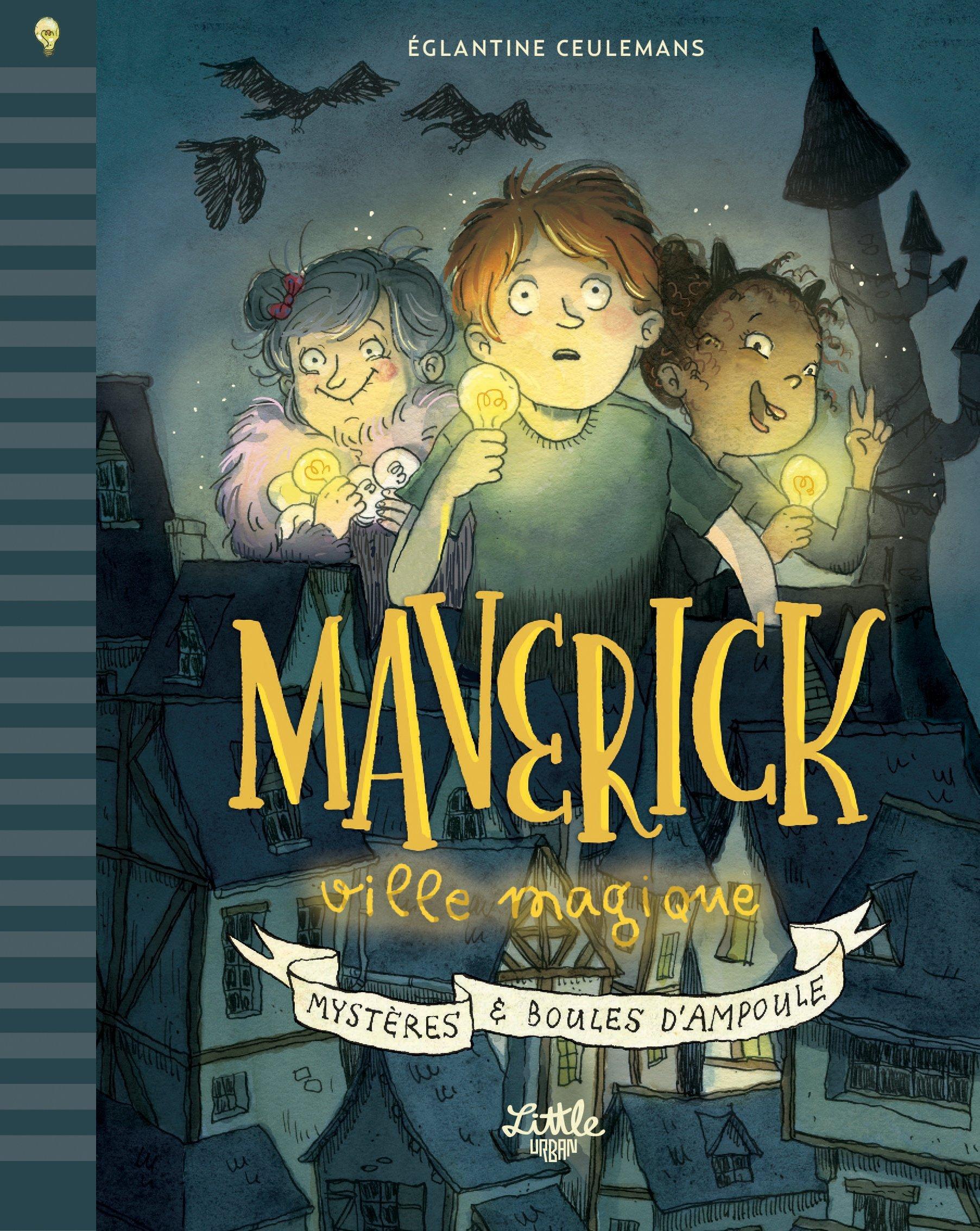 MAVERICK VILLE MAGIQUE - MYSTERES ET BOULES D'AMPOULE