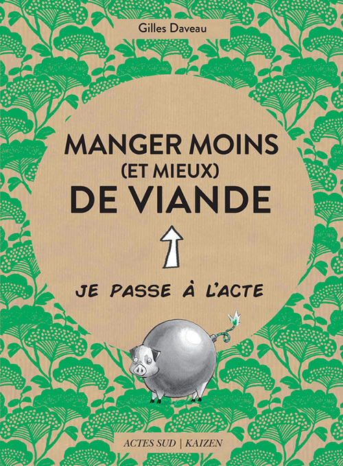 MANGER MOINS (ET MIEUX) DE VIANDE