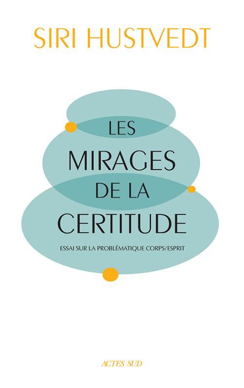 LES MIRAGES DE LA CERTITUDE
