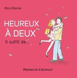 HEUREUX A DEUX. IL SUFFIT DE...