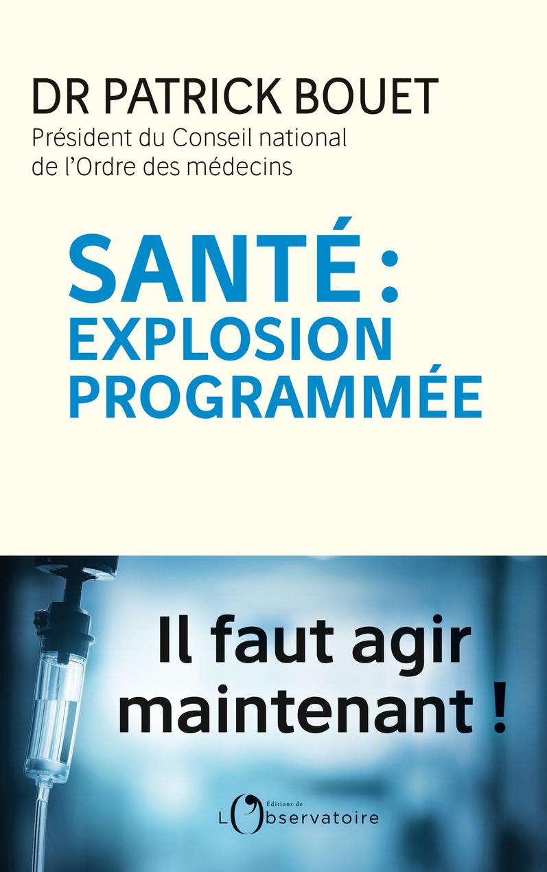 SANTE : EXPLOSION PROGRAMMEE