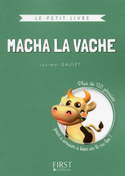 MACHA LA VACHE - PLUS DE 150 PHRASES POUR S'AMUSERA BIEN AR-TI-CU-LER - COLLECTOR