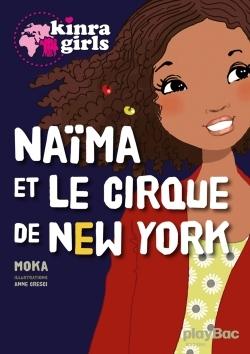 KINRA GIRLS : NAIMA ET LE CIRQUE DE NEW YORK - HORS-SERIE