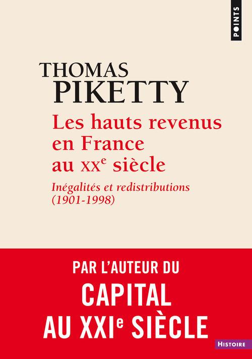 LES HAUTS REVENUS EN FRANCE AU XXE SIECLE. INEGALITES ET REDISTRIBUTIONS (1901-1998)
