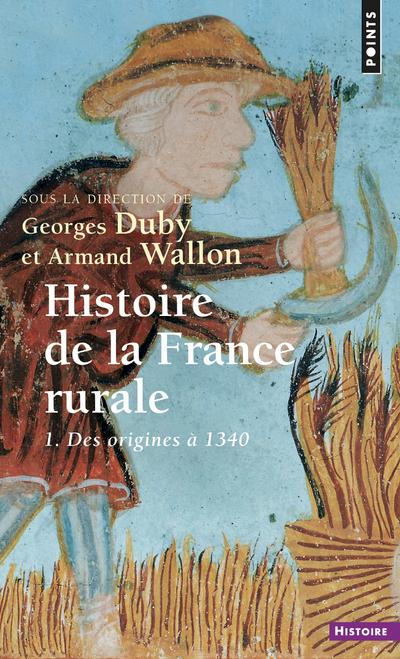 HISTOIRE DE LA FRANCE RURALE - TOME 1 DES ORIGINES A 1340