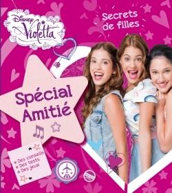 LES SECRETS DE VIOLETTA, AMITIE