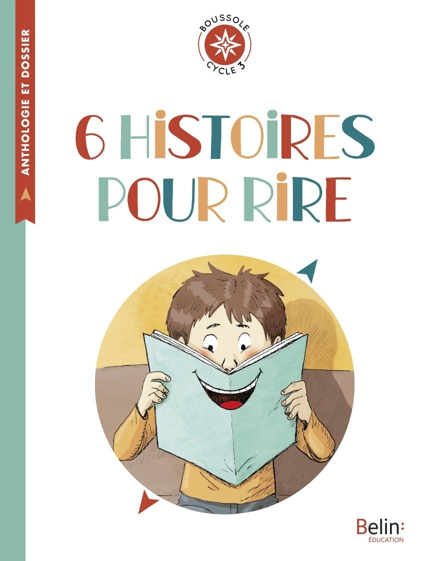 6 HISTOIRES POUR RIRE - BOUSSOLE CYCLE 3