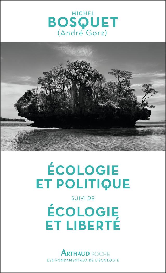 ECOLOGIE ET POLITIQUE SUIVI DE ECOLOGIE ET LIBERTE