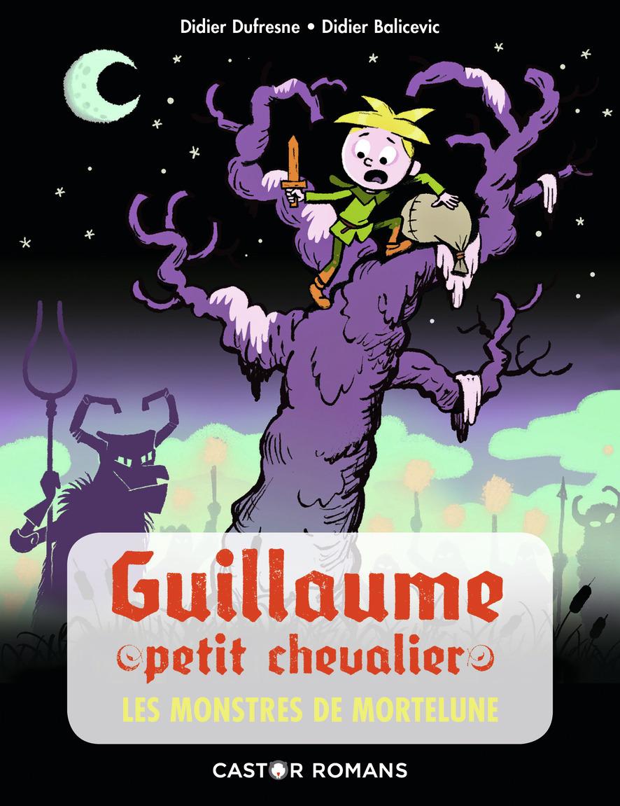 GUILLAUME PETIT CHEVALIER - T05 - LES MONSTRES DE MORTELUNE