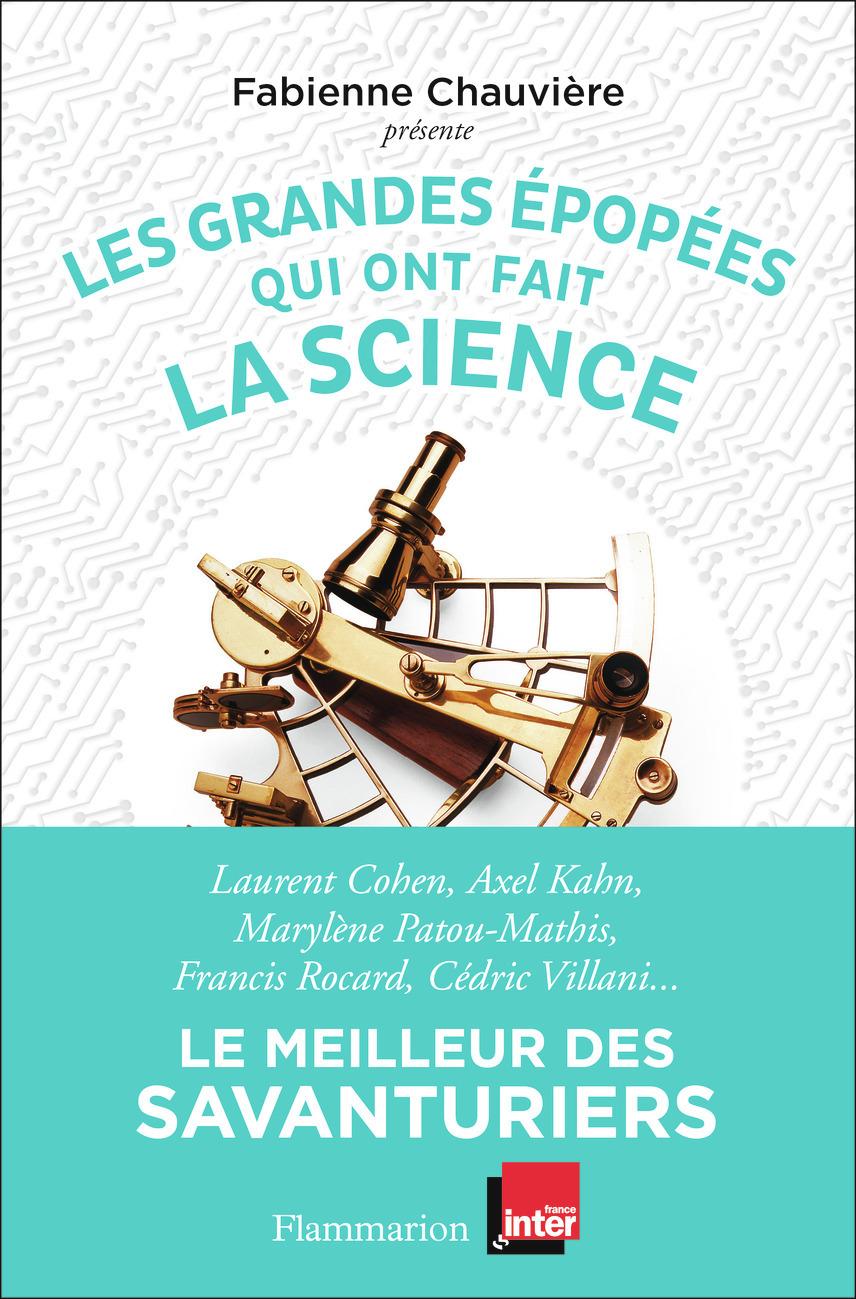 LES GRANDES EPOPEES QUI ONT FAIT LA SCIENCE