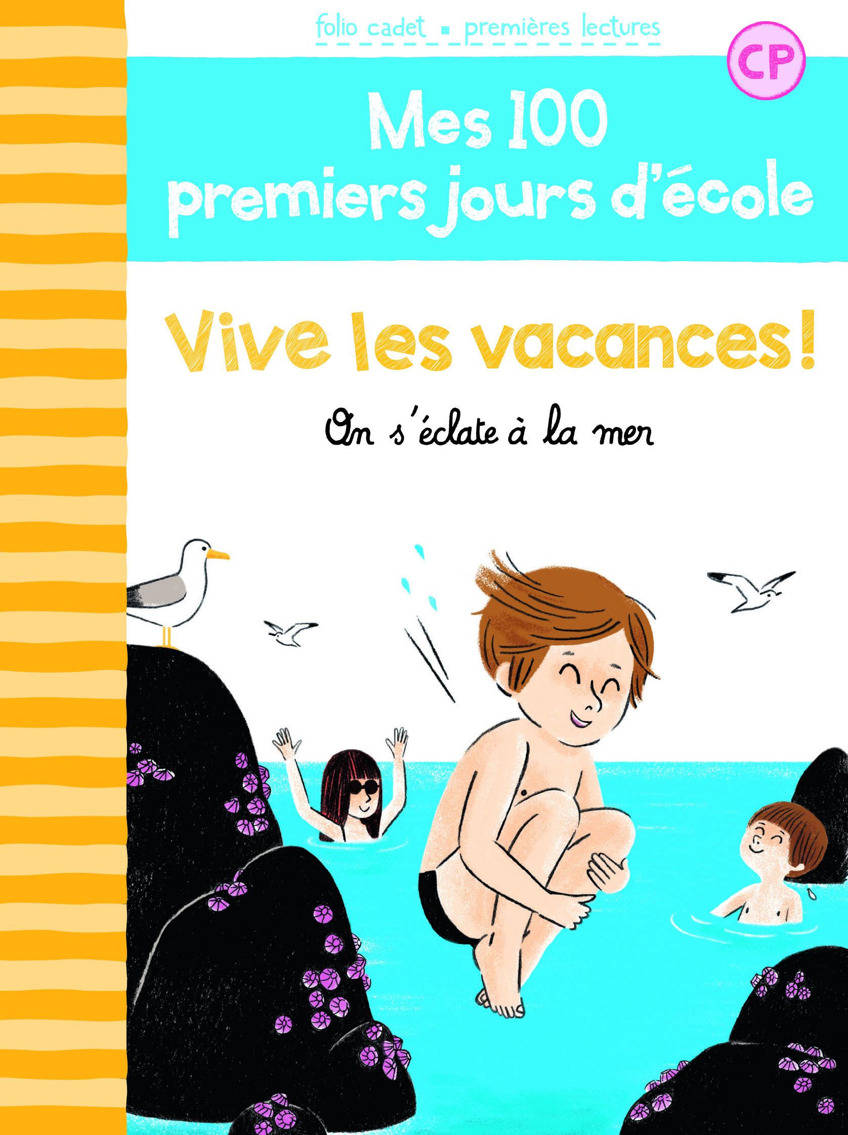 MES 100 PREMIERS JOURS D'ECOLE, 9 : VIVE LES VACANCES !