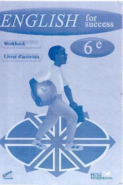 ENGLISH FOR SUCCESS, 6E, CAHIER D'EXERCICES, VERSION RCI