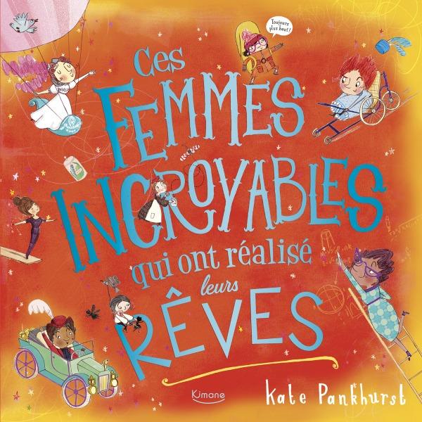 CES FEMMES INCROYABLES QUI ONT REALISE LEURS REVES