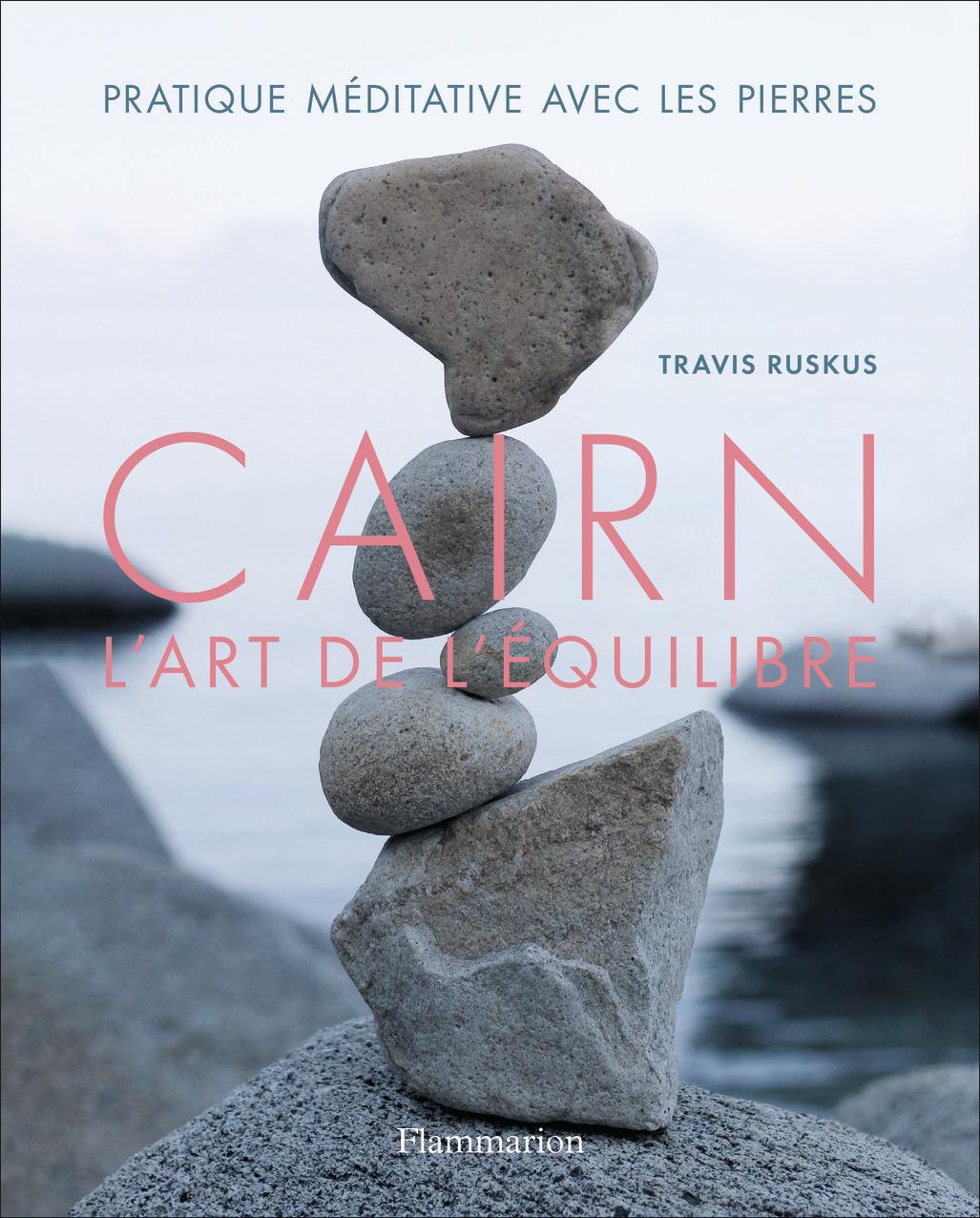 CAIRN, L'ART DE L'EQUILIBRE - PARTIQUE MEDITATIVE AVEC LES PIERRES
