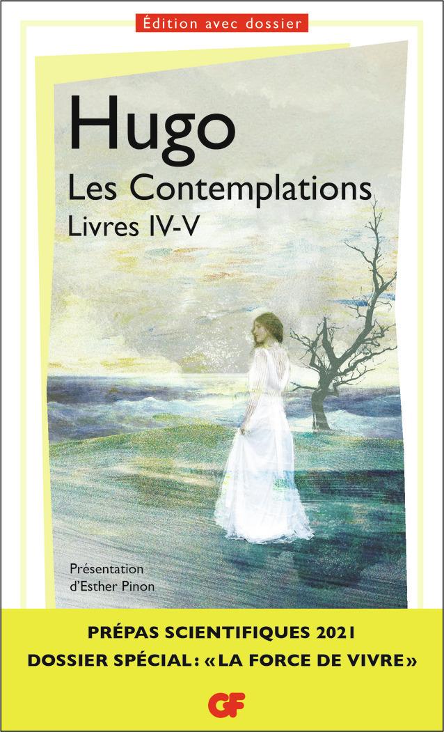 LES CONTEMPLATIONS. LIVRES IV-V - PREPAS SCIENTIFIQUES 2020-2021