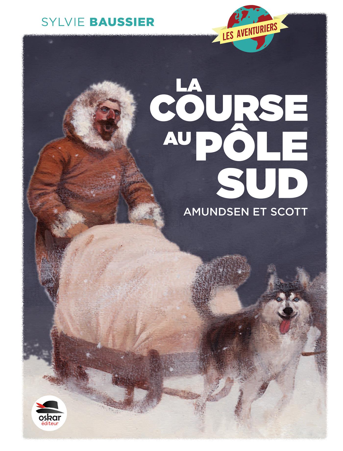COURSE AU POLE SUD (LA) - AMUNDSEN ET SCOTT