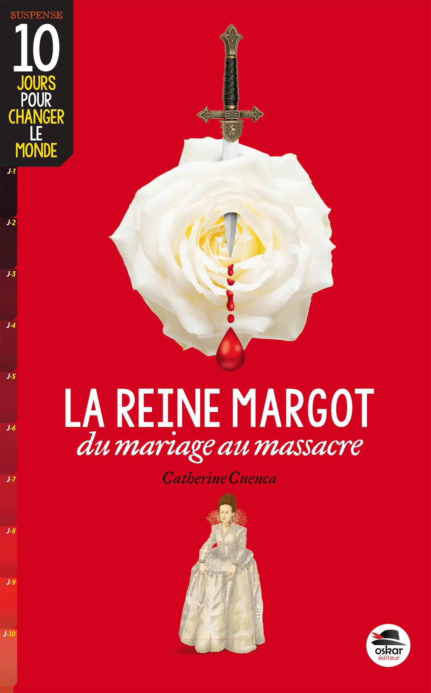 REINE MARGOT (LA) - DU MARIAGE AU MASSACRE