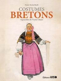 Les costumes de Bretagne - aquarelles de Victor Lh