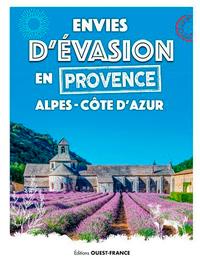 Envies d'évasion en Provence Alpes - côte d'Azur