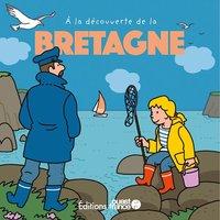 A la découverte de la Bretagne