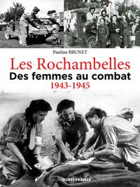 Les Rochambelles : des femmes au combat (1943-1945