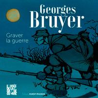 Georges Bruyer, graver la Guerre